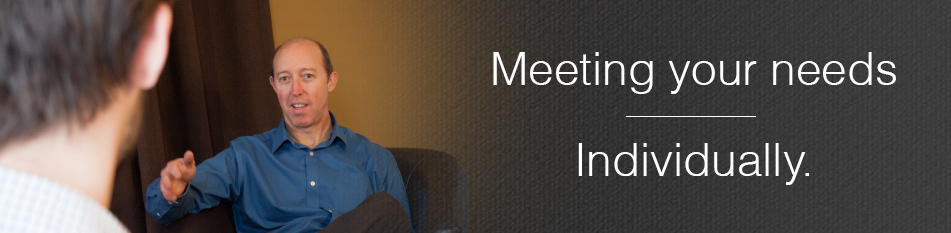 meeting your needs individually